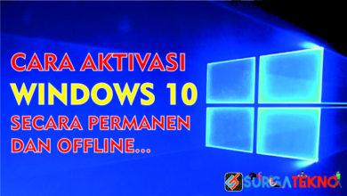 Photo of Cara Aktivasi Windows 10 secara Permanen dan Offline