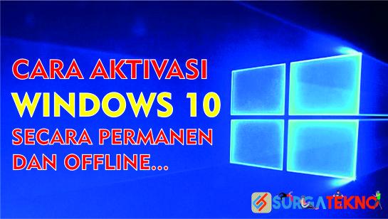 cara aktivasi windows 10 secara permanen dan offline