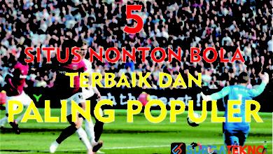 Photo of 5 Situs Nonton Bola Online Terbaik Saat ini
