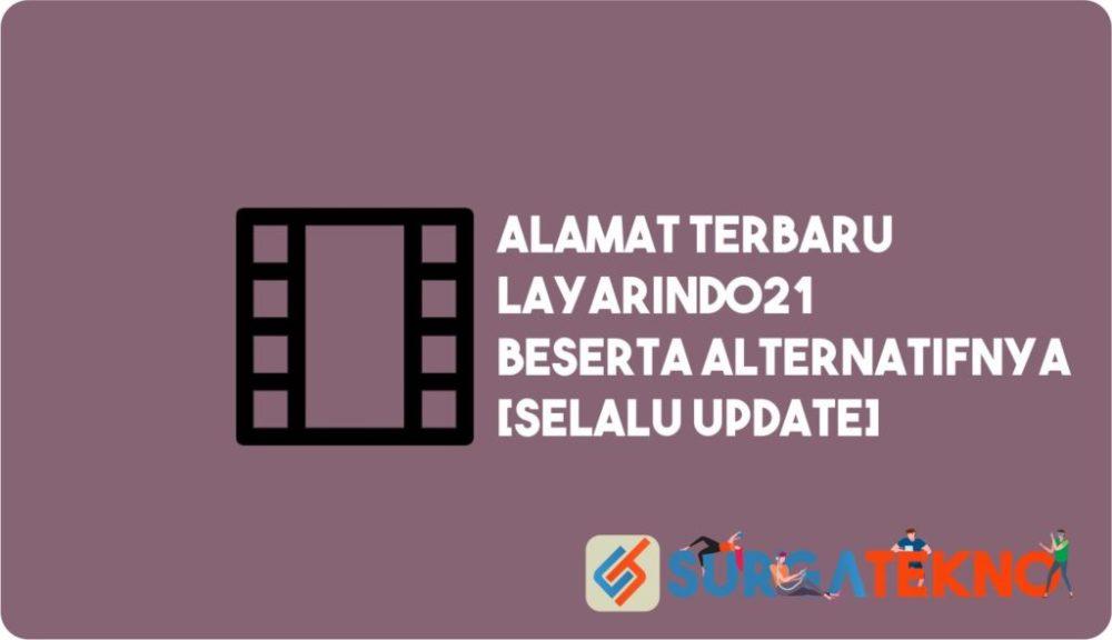 Alamat Terbaru LayarIndo21 [Updated]