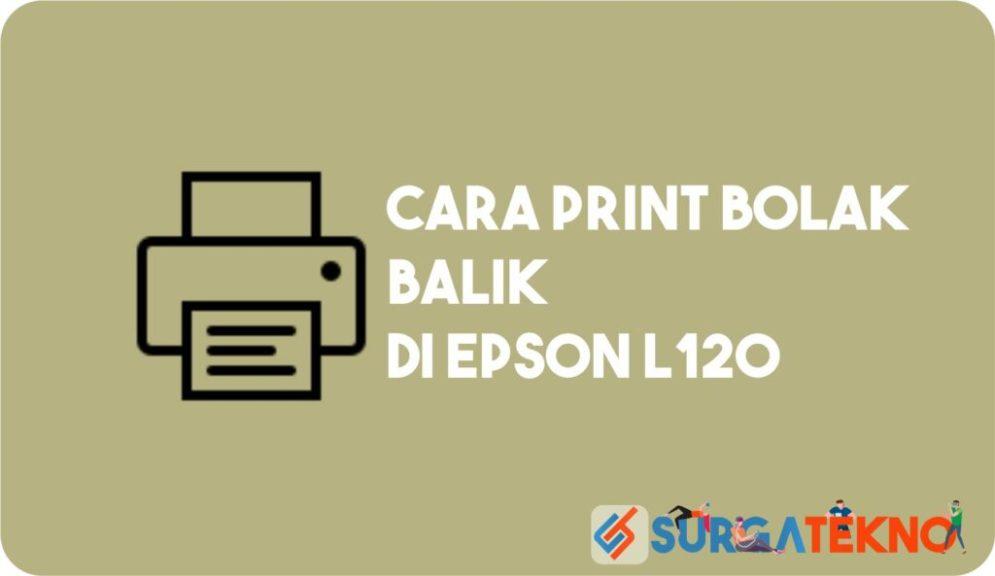 Cara Print Bolak Balik Epson L120