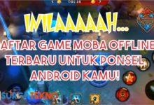 Photo of Inilah Daftar 7 Game MOBA Offline Terbaik, Sudah Coba ?