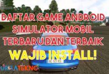 Photo of 10 Game Android Simulator Mobil Terbaru, Nomor 3 Keren Banget
