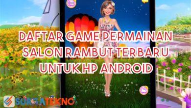Photo of Daftar 7 Game Salon Rambut HP Android