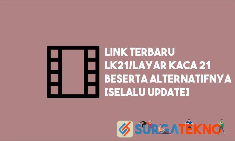 Alamat Link Terbaru Lk21 atau Layar Kaca 21