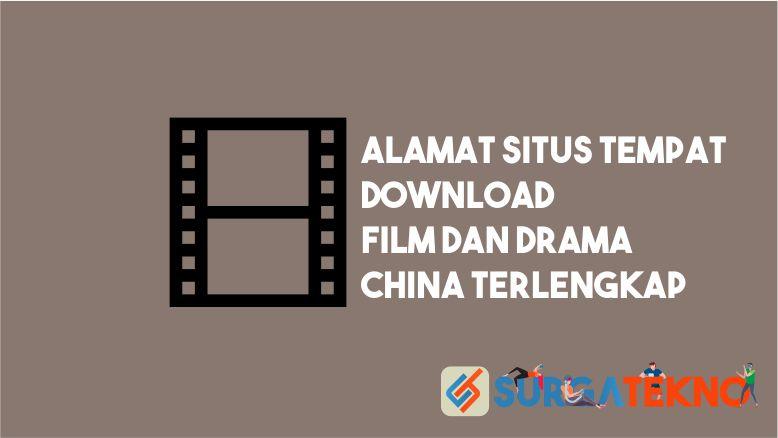 Alamat Situs Download Film dan Drama China Terlengkap