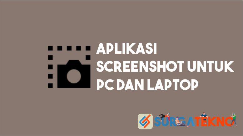 Aplikasi Screenshot PC dan Laptop