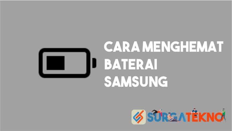Cara Menghemat Baterai Samsung