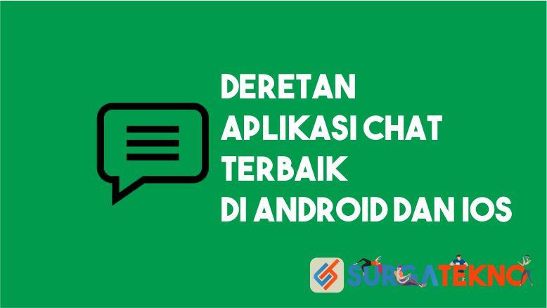 Deretan Aplikasi Chat Terbaik untuk Android dan iOS
