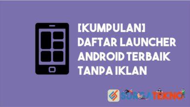 Photo of [KUMPULAN] Launcher Tanpa Iklan untuk HP Android
