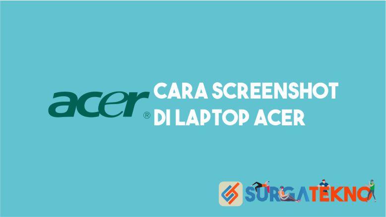 Cara Screenshot di Laptop Acer