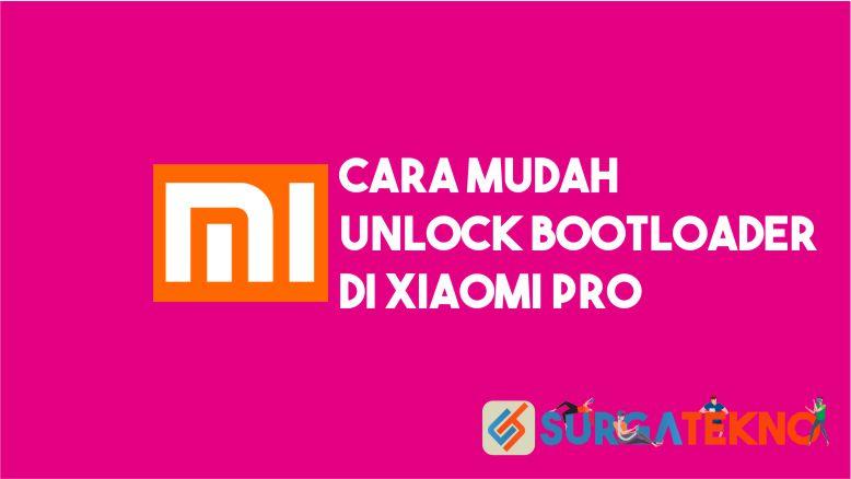 Cara Unlock Bootloader Xiaomi PRO
