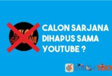 Photo of Menghilang dari Youtube, Channel Calon Sarjana Dihapus?