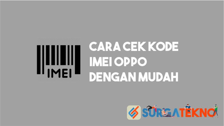 Cara Cek Kode IMEI Smartphone Oppo