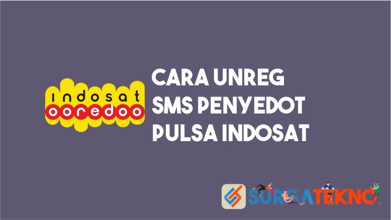 Cara Unreg SMS Penyedot Pulsa Indosat
