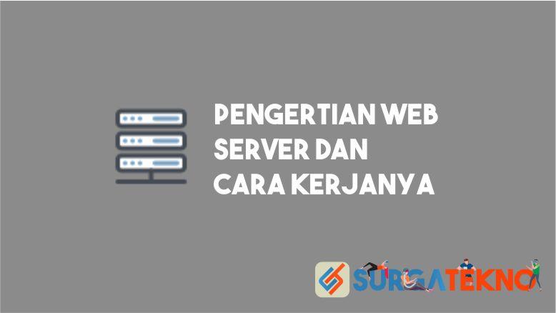 Pengertian Web Server dan Cara Kerjanya