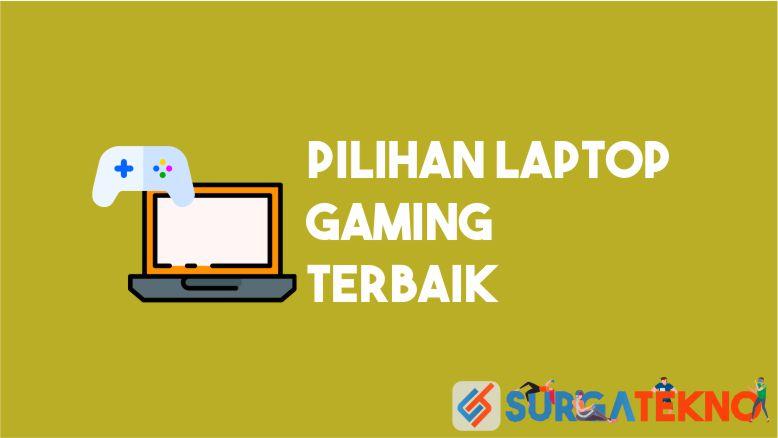 Pilihan Laptop Gaming Terbaik