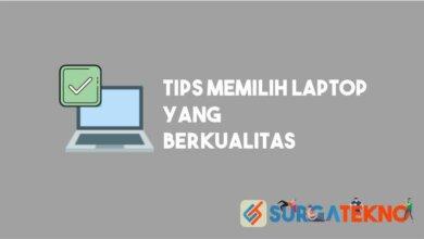 Photo of 7 Tips Memilih Laptop Berkualitas yang Benar