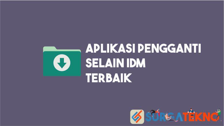 Aplikasi Pengganti selain IDM