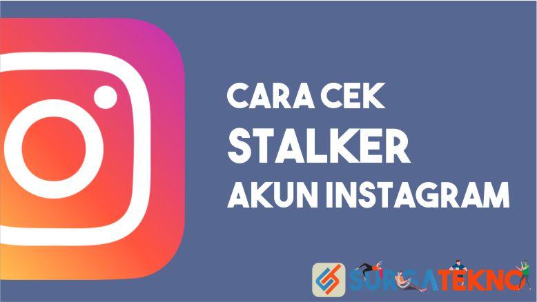 Cara Cek Stalker Akun Instagram