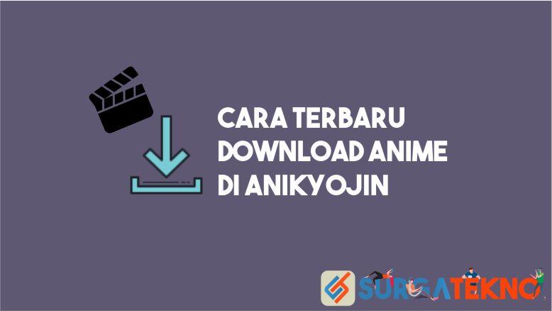 Cara Download Anime di Anikyojin