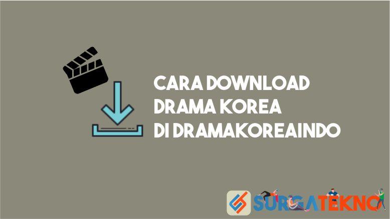 Cara Download Drama Korea di Dramakoreaindo