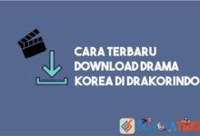 Photo of Cara Download Drama dan Film Korea di Drakorindo