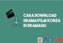 Photo of Cara Download Drama dan Film Korea di Dramaqu