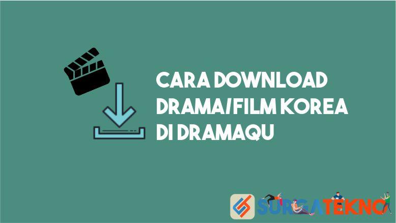 Cara Download Drama dan Film Korea di Dramaqu