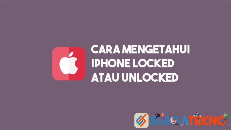 Cara Mengetahui Locked atau Unlocked iPhone
