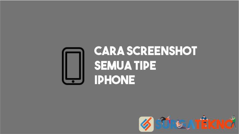 Cara Screenshot Semua Tipe iPhone
