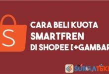 Photo of Begini Cara Beli Kuota Smartfren Lewat Shopee yang Benar