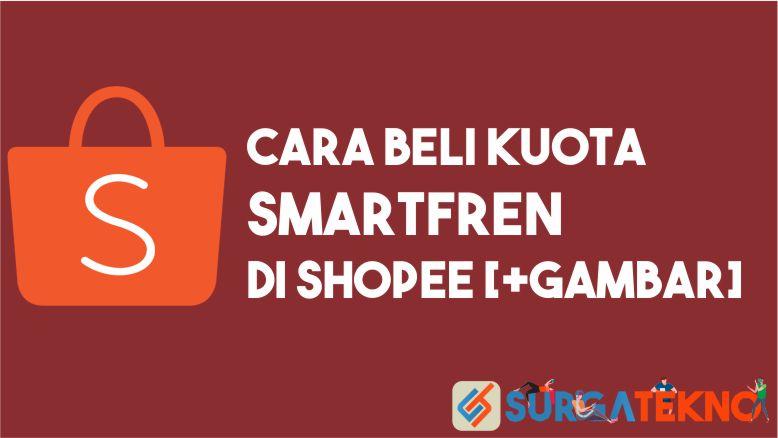 Cara Beli Kuota Smartfren Lewat Shopee