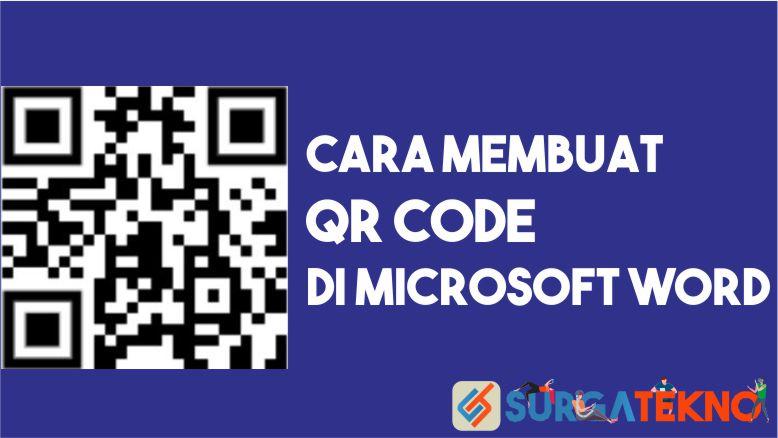 Cara Membuat QR Code di Word