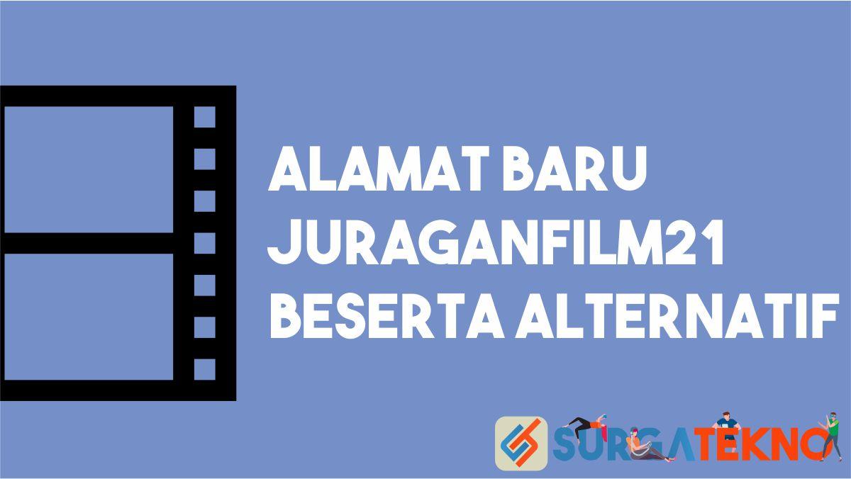 Alamat Baru JuraganFilm21