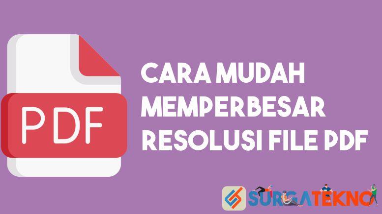 Cara Memperbesar Resolusi File PDF