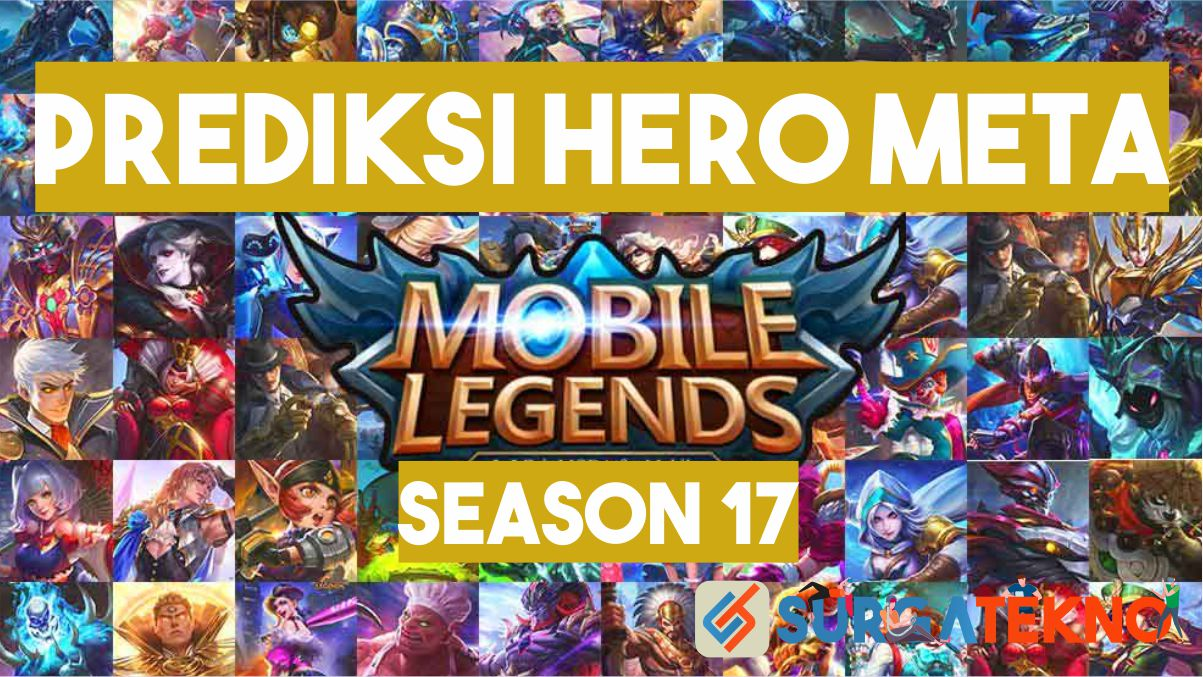 Prediksi Hero Meta Mobile Legends Season 17
