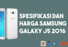 Photo of Spesifikasi dan Harga Terbaru Samsung Galaxy J5 2016
