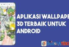 Photo of 10 Aplikasi Wallpaper 3D Terbaik Bikin Tampilan Lebih Menarik