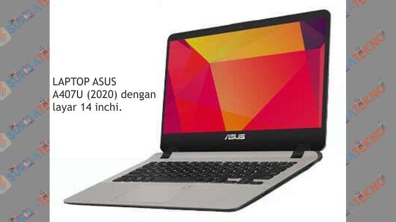 Laptop Asus A407U (2020) dengan layar 14 inchi