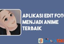 Photo of 7 Aplikasi Edit Foto Jadi Anime