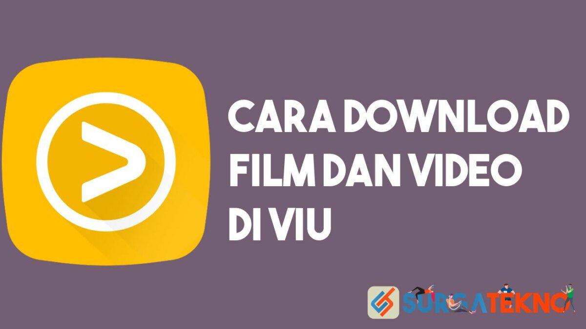 Cara Download Film dan Video di VIU