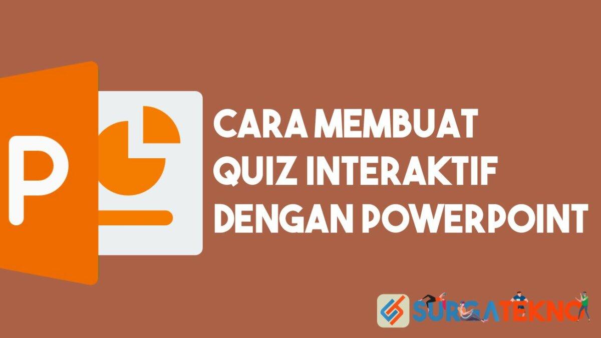 Cara Membuat Quiz Interaktif dengan PowerPoint