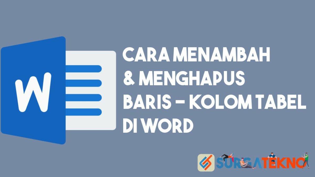 Cara Menambah atau Menghapus Baris (ROWS) dan Kolom (COLUMNS) di Word