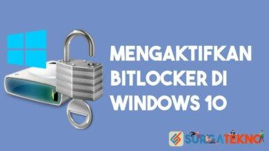 Photo of Cara Mengaktifkan Bitlocker di Windows 10