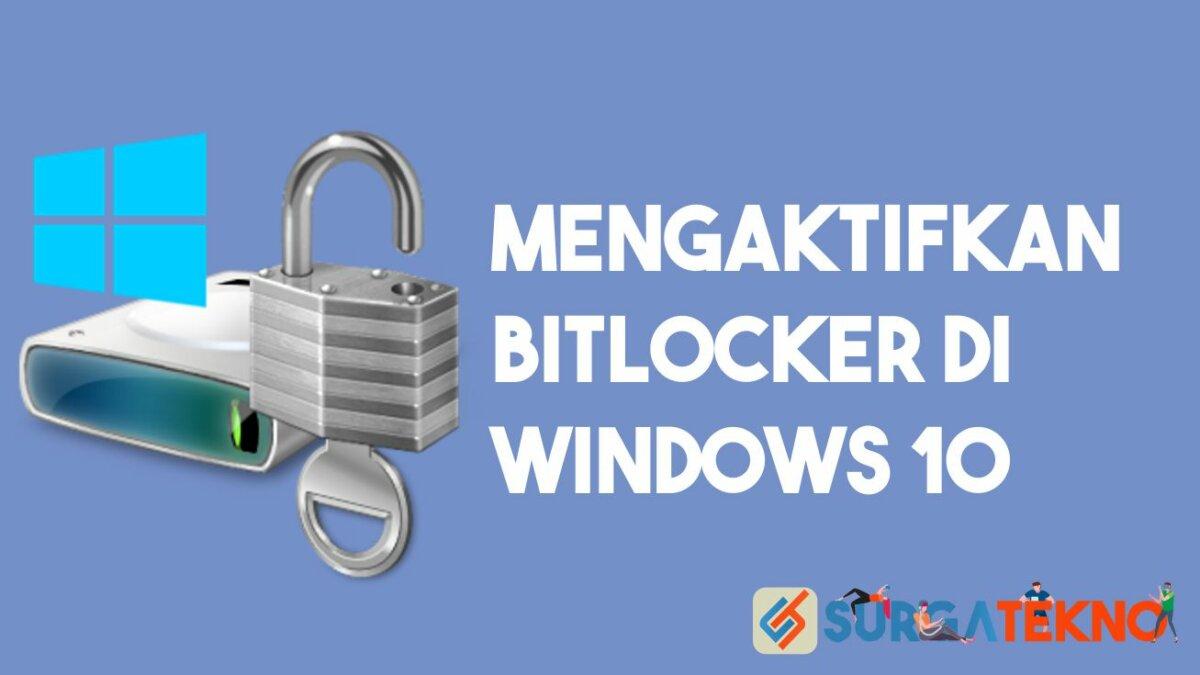 Mengaktifkan Bitlocker di Windows 10