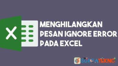 Photo of Cara Menghilangkan Pesan Ignore Error Pada Excel