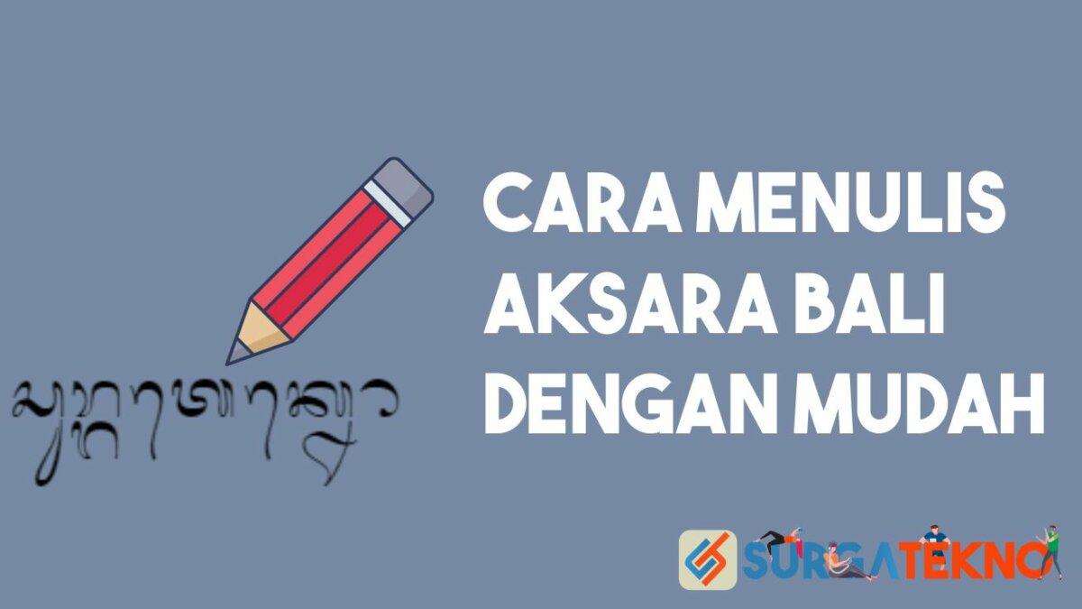 Cara Menulis Aksara Bali