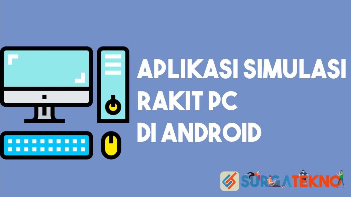 Aplikasi Simulasi Rakit PC di Android