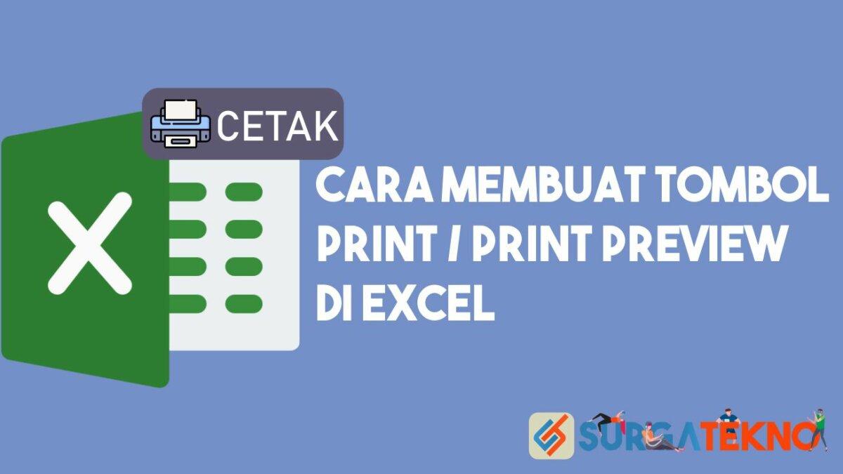 Cara Membuat Tombol Print dan Print Preview di Excel